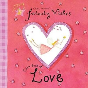 Very Good Little Book of Love Felicity Wishes Emma Thomson Book - Hereford, United Kingdom - Very Good Little Book of Love Felicity Wishes Emma Thomson Book - Hereford, United Kingdom