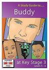 A Study Guide to  Buddy  at Key Stage 3: Levels 3-4 by Janet Marsh, Lesley McDonald (Mixed media product, 2009)