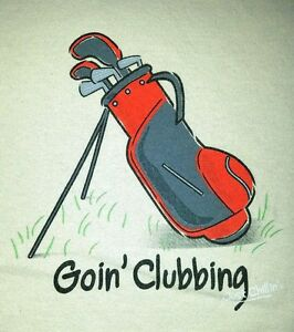 Golf-Goin-Clubbing-Going-Funny-T-Shirt-Just-Chillin-Size-XL