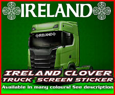 Ireland Lorry Truck wind screen sticker Glass Cab Window HGV MAN DAF SCANIA