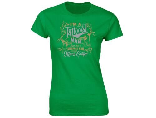 12 co Je suis un tatoué maman sauf cooler gold//silver edition pour femme drôle t-shirt