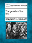 The Growth of the Law. by Benjamin N Cardozo (Paperback / softback, 2010)