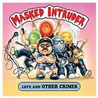 Love and Other Crimes 0850721006542 by Masked Intruder CD