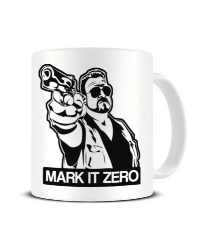 Mark It Zero Walter Sobchak The Big Lebowski Ceramic Coffee Mug Funky NE Ltd ®