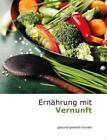 Ernährung mit Vernunft von Günter Albert Ulmer (2015, Taschenbuch)