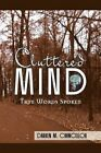 Cluttered Mind 9781436389631 by Darren M Chancellor Paperback
