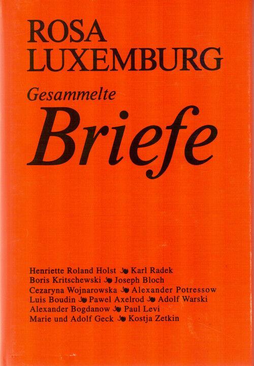 Gesammelte Briefe - Rosa Luxemburg - Rosa Luxemburg