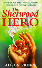 Good, The Sherwood Hero (Winner of the 1996 Guardian Children's Fiction Award),