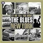 Various Artists - Let Me Tell You About the Blues (New York, 2009)