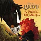 A Friend for Merida by Irene Trimble (Hardback, 2012)