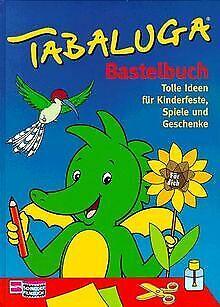 Tabaluga Bastelbuch. Tolle Ideen für Kinderfeste, Spiele...   Buch   Zustand gut