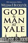 God and Man at Yale: The Superstitions of 'Academic Freedom' by William F. Buckley (Paperback, 1977)