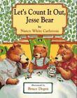Jesse Bear: Let's Count It Out, Jesse Bear by Nancy White Carlstrom (1996, Reinforced)