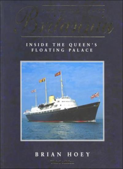 """The Royal Yacht """"Britannia"""": Inside the Queen's Floating Palace .9781852606015"""