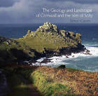 The Geology and Landscape of Cornwall and the Isles of Scilly by Simon Camm (Paperback, 2011)