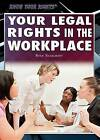 Your Legal Rights in the Workplace by Ryan Nagelhout (Hardback, 2015)