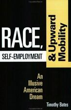 Race, Self-Employment, and Upward Mobility : An Illusive American Dream