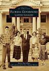 Florida Governors: Lasting Legacies by Robert Buccellato (Paperback / softback, 2015)