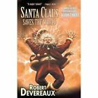 Santa Claus Saves The World by Robert Devereaux (Paperback, 2013)