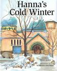 Hanna's Cold Winter 9781930900400 by Trish Marx Hardback