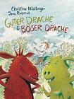 Guter Drache und Böser Drache von Christine Nöstlinger (2012, Gebundene Ausgabe)