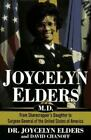 Joycelyn Elders, M. D. : From Sharecropper's Daughter to Surgeon General of the United States of America by David Chanoff and M. Joycelyn Elders (1996, Hardcover)