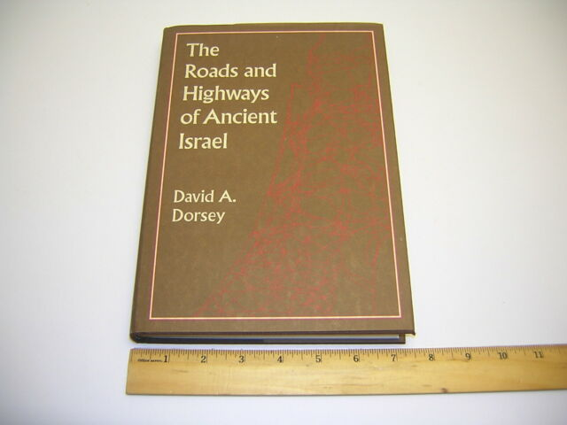 The Roads and Highways of Ancient Israel by David A. Dorsey (hardcover, 1991)