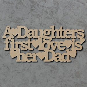 A Daughters First Love Is Her Dad Sign Wooden Blank Laser Cut