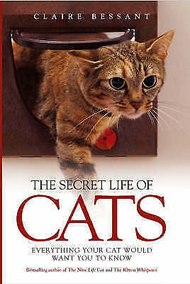 1 of 1 - Bessant, Claire, The Secret Life of Cats, Very Good Book