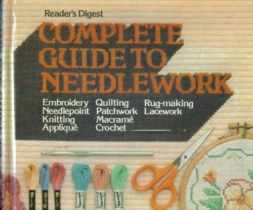 Complete Guide to Needlework by Reader's Digest 0276002245 The Cheap Fast Free