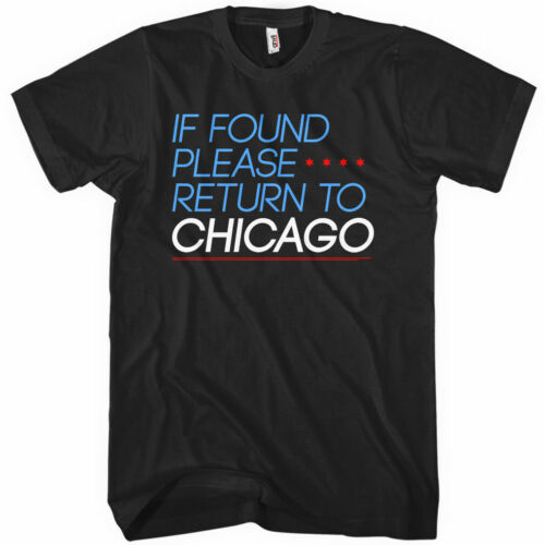 If Found Please RETURN TO CHICAGO T-SHIRT XS-4XL Windy City 312 773 Travel