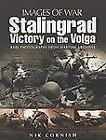 Images of War: Stalingrad : Victory on the Volga by Nik Cornish (2011, Paperback)