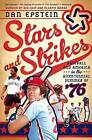 Stars and Strikes: Baseball and America in the Bicentennial Summer of 76 by Dan Epstein (Hardback, 2014)