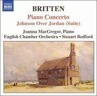 Britten: Piano Concerto; Johnson Over Jordan (Suite) (CD, Mar-2005, Naxos (Distributor))