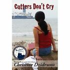 Cutters Don't Cry by Christine Dzidrums (Paperback / softback, 2011)