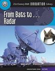 From Bats To... Radar by Josh Gregory (Paperback / softback, 2012)