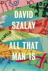 All That Man is von David Szalay (2016, Gebundene Ausgabe)
