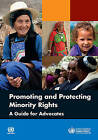 Promoting and Protecting Minority Rights: A Guide for Advocates by United Nations (Paperback, 2013)