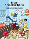 Globis Schweizer Küche von Martin Weiss (2014, Gebundene Ausgabe)