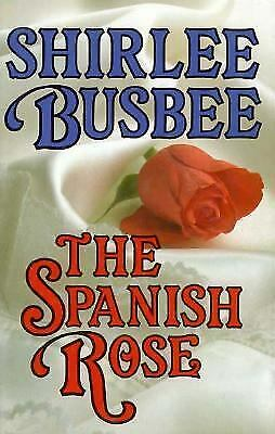 The Spanish Rose Hardcover Shirlee Busbee