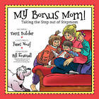 My Bonus Mom!: Taking the Step Out of Stepmom by Tami Butcher (Paperback, 2016)
