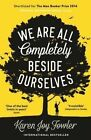 We are All Completely Beside Ourselves by Karen Joy Fowler (Paperback, 2014)