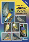 Gouldian Finches and Their Mutations by Ron Tristram, Cindy Godwin, Terry Martin, James Watson, J. Sammut, Rob Marshall, Ron Tristan, Milton Lewis (Paperback, 2005)