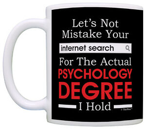 Image is loading Psychology-Gifts-Mistake-Internet-Search-for-Degree-Funny-