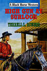 High Gun at Surlock by Terrell L. Bowers (Hardback, 2006)