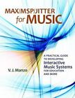 Max/MSP/Jitter for Music : A Practical Guide to Developing Interactive Music Systems for Education and More by V. J. Manzo (2011, Paperback)