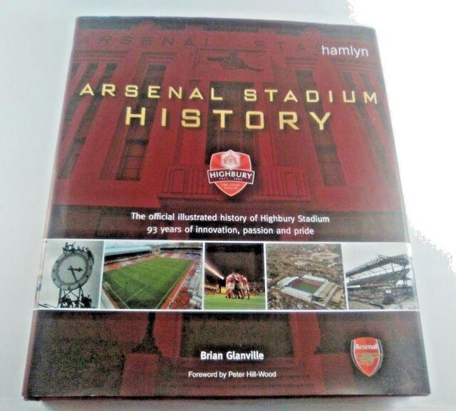 Arsenal Stadium History: The Official Illustrated History of Highbury Stadium