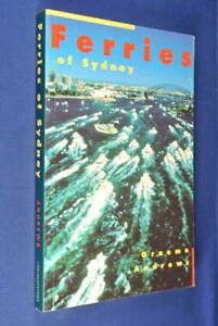 FERRIES-OF-SYDNEY-Graeme-Andrews-AUSTRALIAN-FERRY-MARITIME-HISTORY-BOOK