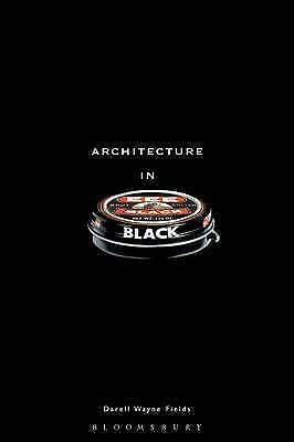 Architecture in Black, Fields, Darell Wayne, Used; Good Book