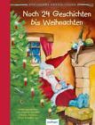 Esslingers Erzählungen: Noch 24 Geschichten bis Weihnachten von Charles Dickens, Otfried Preußler und Ursel Scheffler (2014, Gebundene Ausgabe)